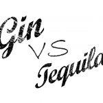 Gin VS Tequila